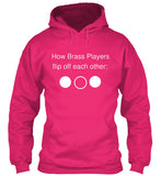How Brass Players Flip Off Each Other - Hoodie
