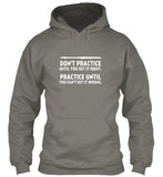 Don't Practice Until You Get It Right - Flute - Hoodie