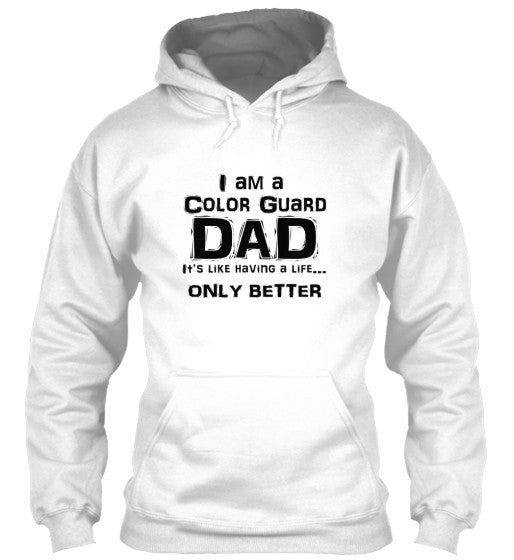 Color Guard Dad Life - Black Lettering - Hoodie