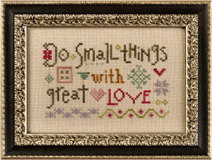 Lizzie*Kate Do Small Things With Great Love Cross Stitch Chart