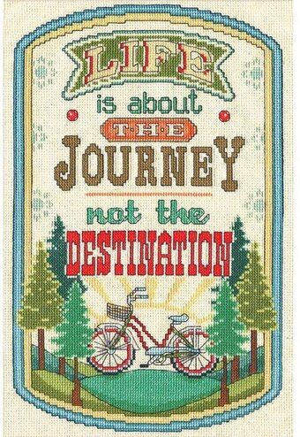 """Life is about the Journey, not the Destination"" Cross Stitch Kit"