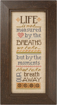 Lizzie*Kate Life is Not Measured Cross Stitch Chart