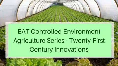 Controlled Environment Agriculture Series - Wayne Dorband - 7