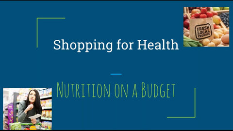 Shopping for Health - Nutrition on a Budget with Denise Steffen #1