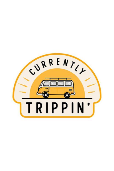 CURRENTLY TRIPPIN' STICKER
