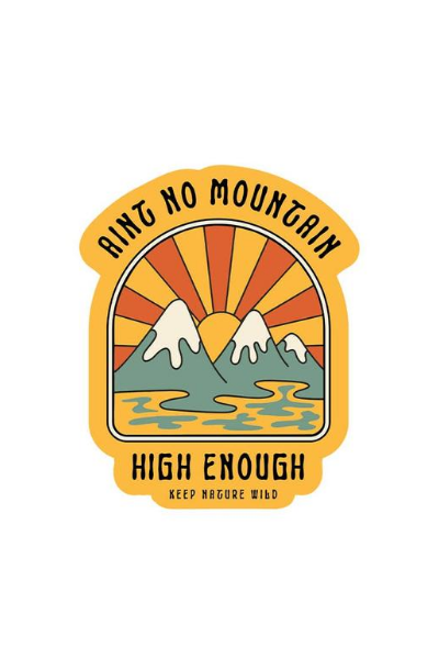 AIN'T NO MOUNTAIN STICKER