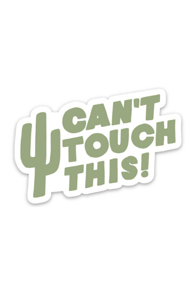 CAN'T TOUCH THIS - STICKER