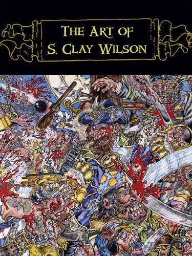 Art of S. Clay Wilson, The