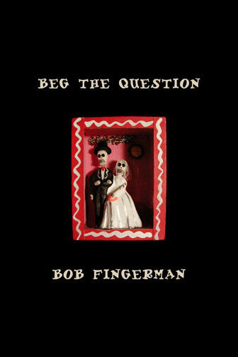 Beg The Question - Bob Fingerman