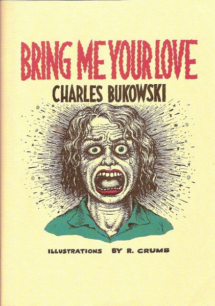 Bring Me Your Love - Bukowski / Crumb