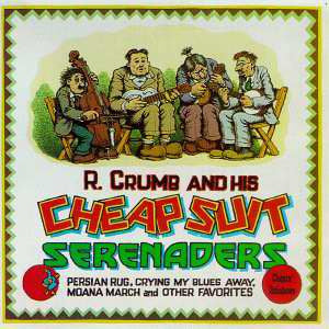 R. Crumb / Cheap Suit Serenaders- Chasin' Rainbows