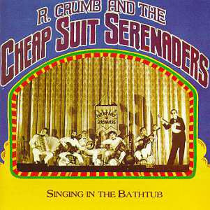 R Crumb / Cheap Suit Serenaders - Singing Bathtub