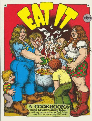 EAT IT - A Cookbook by Dana Crumb & Shery Cohen