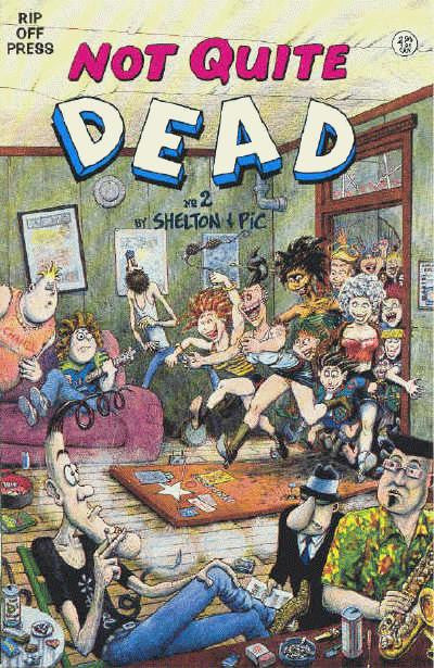 Not Quite Dead # 2 - Gilbert Shelton