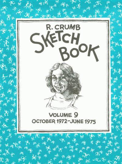 R. Crumb Sketchbook Vol 9, Oct 1972 - June 1975