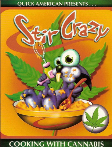 Stir Crazy - Cooking With Cannabis