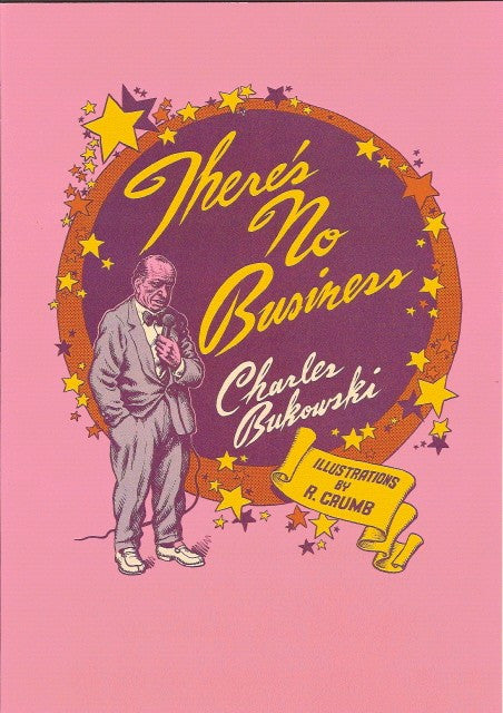 There's No Business - Bukowski / Crumb