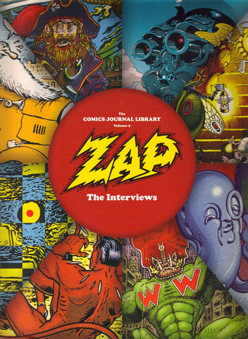 The Comics Journal Library Volume 9 - ZAP, The Interviews