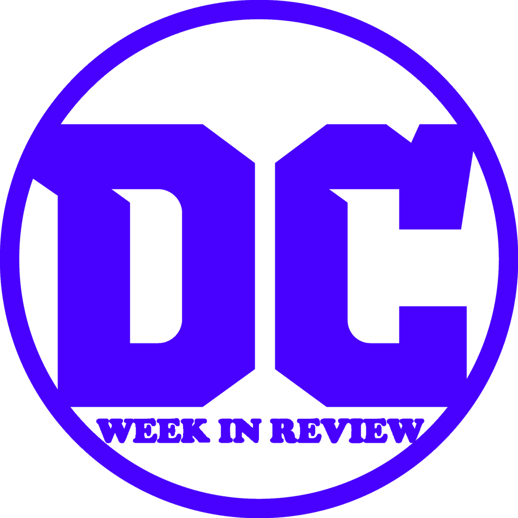 DC Week in Review w/ Dylan