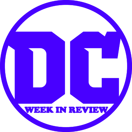 DC Week In Review w/Dylan