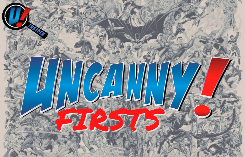 New Comic Wednesday: Uncanny! Firsts