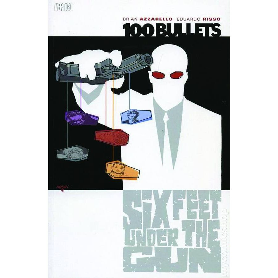 100 Bullets Six Feet Under the Gun Vol. 6 TP