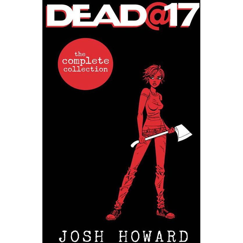 Dead At 17 Complete Collection TP Uncanny!
