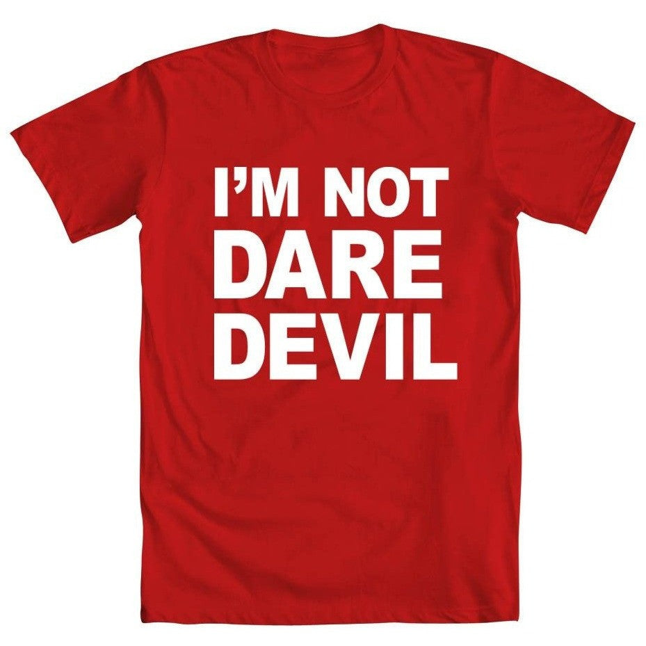 I'm Not Daredevil Shirt Uncanny!