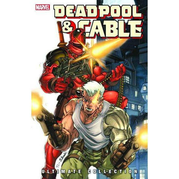 Deadpool & Cable Ultimate Collection TP Book 1 Uncanny!