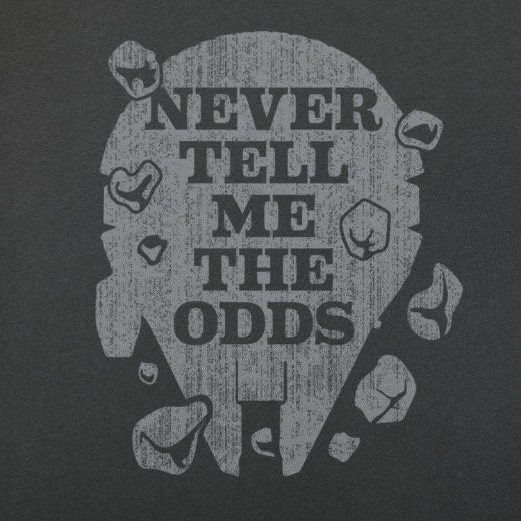 Never Tell Me the Odds Shirt Uncanny!