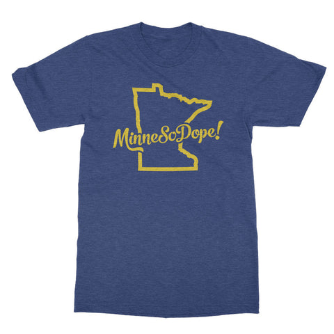 MinneSoDope! - Minnesota is dope tshirt - Totally Radical Awesome
