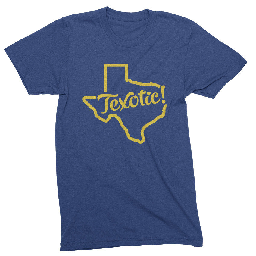 Texotic! - Texas is Exotic tshirt - Totally Radical Awesome