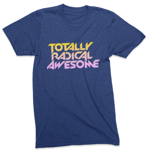 Totally Radical Metal tshirt - Totally Radical Awesome