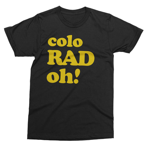 Colo RAD Oh! t shirt - Totally Radical Awesome