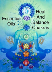 Essential Oils to Heal and Balance your Chakras