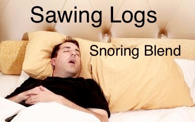 """Saw Wood"" - Snoring Blend"