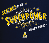 "Adults - ""Science is my Superpower"" T-Shirt"