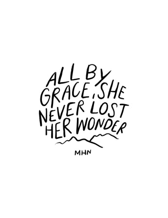 All by grace, she never lost her wonder