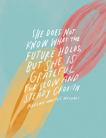 She does not know what the future holds but she is grateful for slow, steady growth