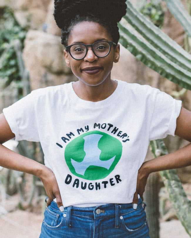 I Am My Mother's Daughter Recycled Cotton T-Shirt