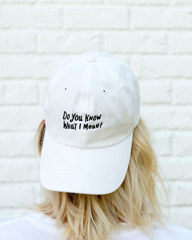 """Do You Know What I Mean?"" Dad Hat*"