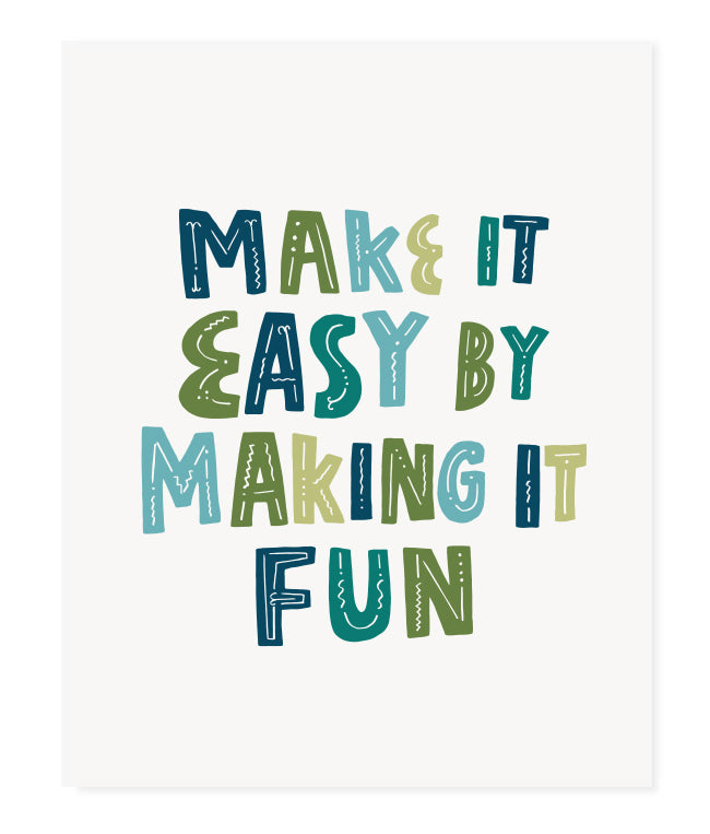 Make it Easy by Making it Fun