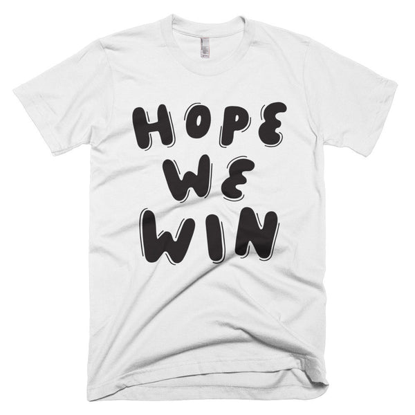 Hope We Win T-Shirt