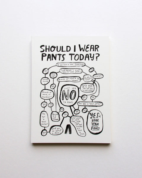 """Should I Wear Pants today?"" Notebook"