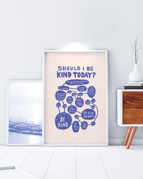 "BIG ""Should I Be Kind Today?"" Print (UNFRAMED)"