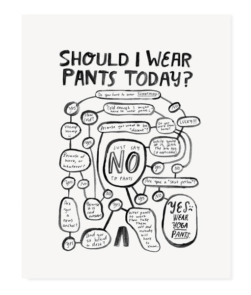 Should I Wear Pants Today? (Black)