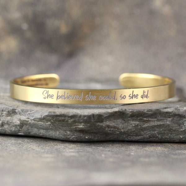 SHE BELIEVED SHE COULD SO SHE DID  inspirational message Cuff Bracelet - Stainless Steel in your choice of rose, yellow, steel or black - Engraved Bracelet