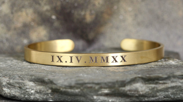 ROMAN NUMERAL Cuff Bracelet - Stainless Steel in your choice of rose, yellow, steel or black - Engraved with your special date