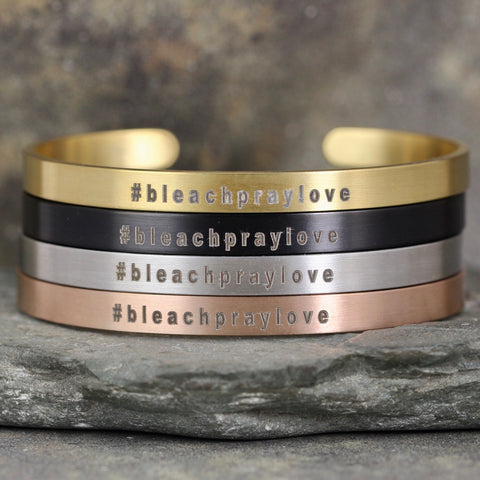 #BLEACHPRAYLOVE cuff style bracelet - a Go Clean Co collaboration - #yyc small business