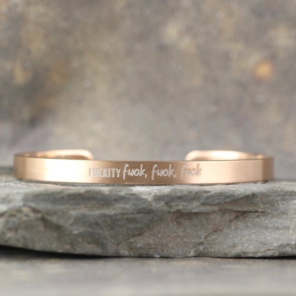 SALTY SAYINGS Cuff Bracelet - FUCKITY FUCK FUCK FUCK -  inspirational message Bracelet - Stainless Steel in your choice of rose, yellow, steel or black - Engraved Bracelet
